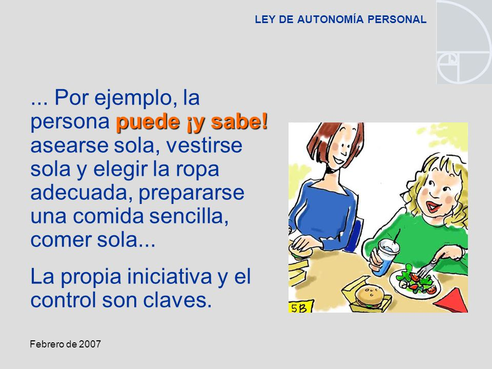 Febrero de 2007 LEY DE AUTONOMÍA PERSONAL puede ¡y sabe!...