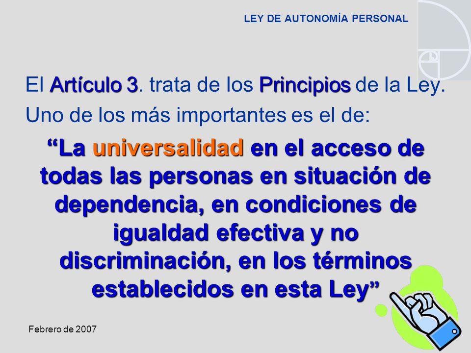 Febrero de 2007 LEY DE AUTONOMÍA PERSONAL Artículo 3Principios El Artículo 3.