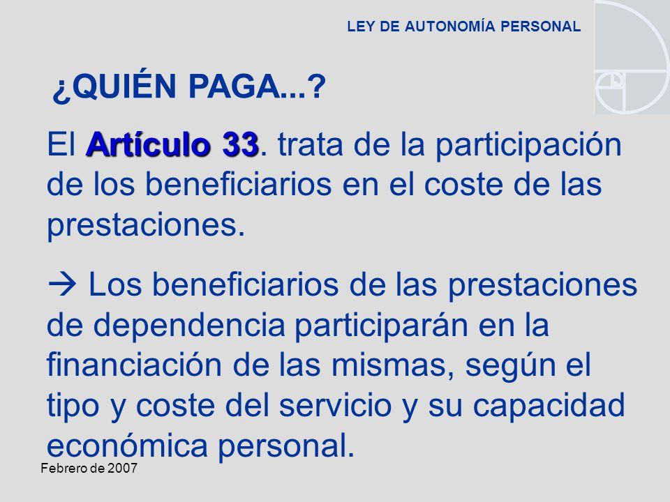 Febrero de 2007 LEY DE AUTONOMÍA PERSONAL Artículo 33 El Artículo 33.
