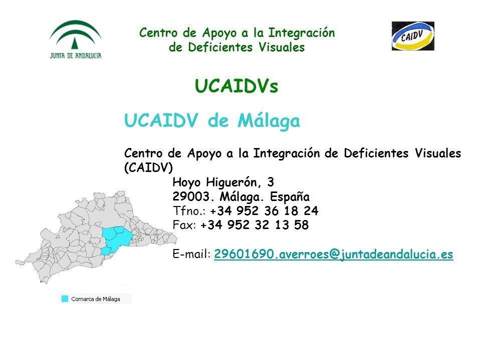 Centro de Apoyo a la Integración de Deficientes Visuales UCAIDVs Los recursos del CAIDV se sectorizan en Unidades Comarcales de Apoyo a la Integración