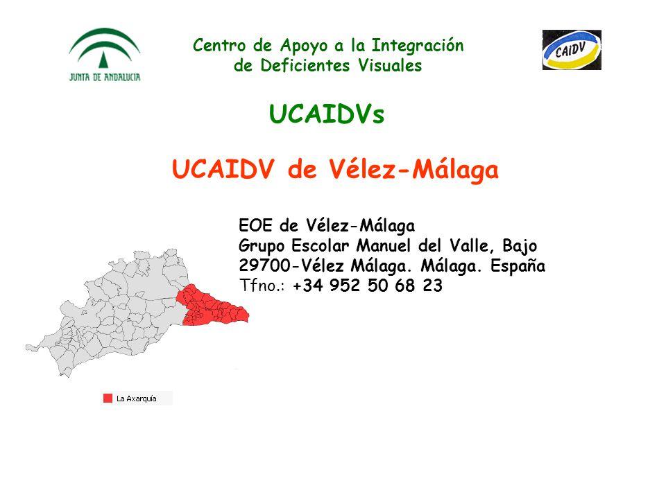 Centro de Apoyo a la Integración de Deficientes Visuales UCAIDVs UCAIDV de Málaga Centro de Apoyo a la Integración de Deficientes Visuales (CAIDV) Hoy