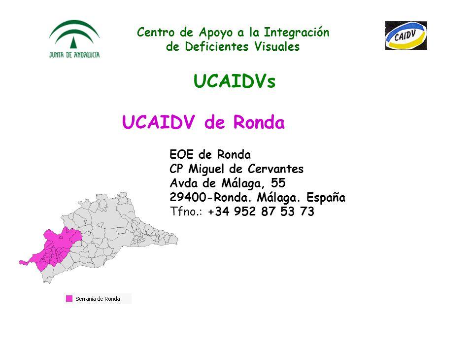 Centro de Apoyo a la Integración de Deficientes Visuales UCAIDVs UCAIDV de Vélez-Málaga EOE de Vélez-Málaga Grupo Escolar Manuel del Valle, Bajo 29700