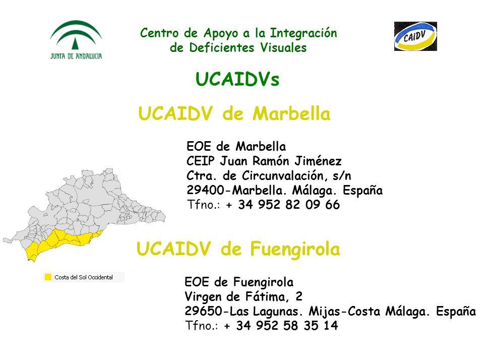 Centro de Apoyo a la Integración de Deficientes Visuales UCAIDVs UCAIDV de Ronda EOE de Ronda CP Miguel de Cervantes Avda de Málaga, 55 29400-Ronda. M