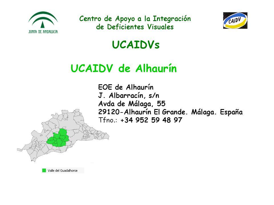 Centro de Apoyo a la Integración de Deficientes Visuales UCAIDVs UCAIDV de Marbella EOE de Marbella CEIP Juan Ramón Jiménez Ctra. de Circunvalación, s