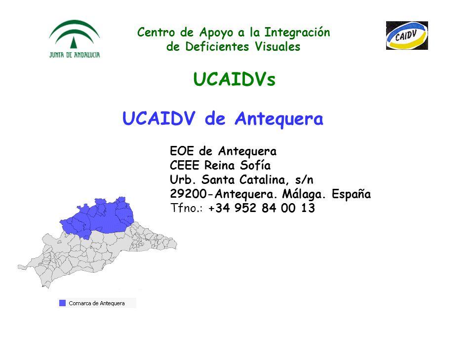 Centro de Apoyo a la Integración de Deficientes Visuales UCAIDVs UCAIDV de Alhaurín EOE de Alhaurín J. Albarracín, s/n Avda de Málaga, 55 29120-Alhaur