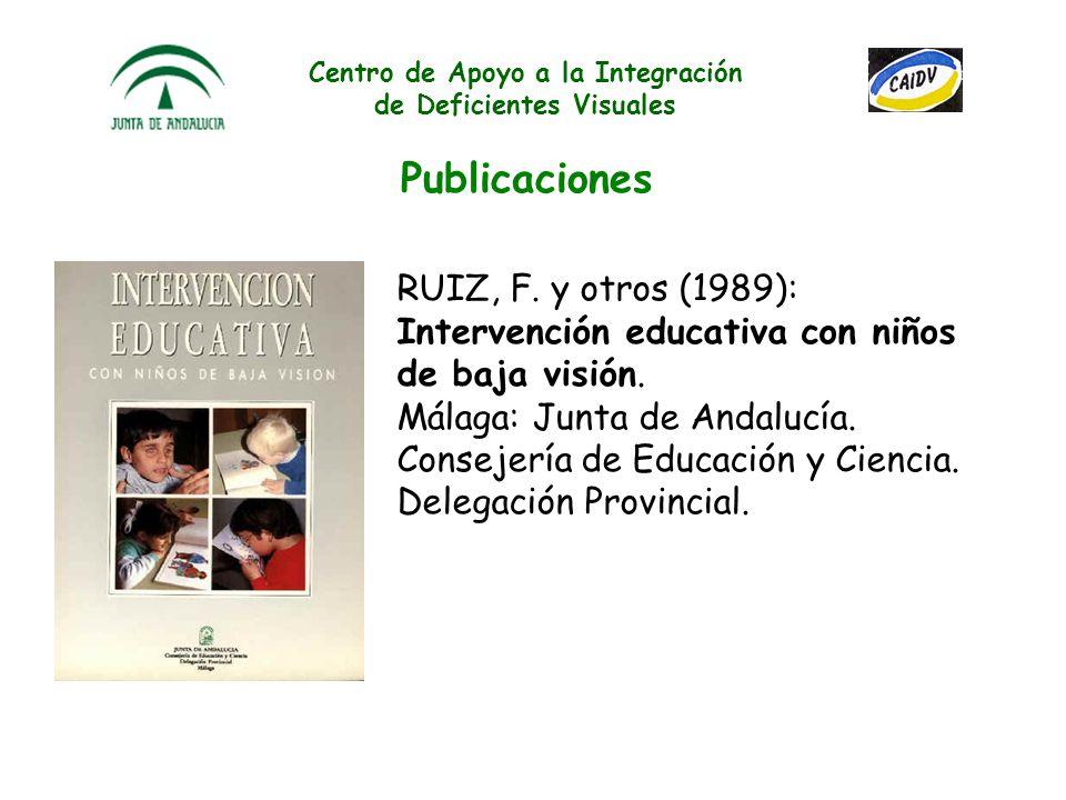 Centro de Apoyo a la Integración de Deficientes Visuales UCAIDVs UCAIDV de Antequera EOE de Antequera CEEE Reina Sofía Urb. Santa Catalina, s/n 29200-