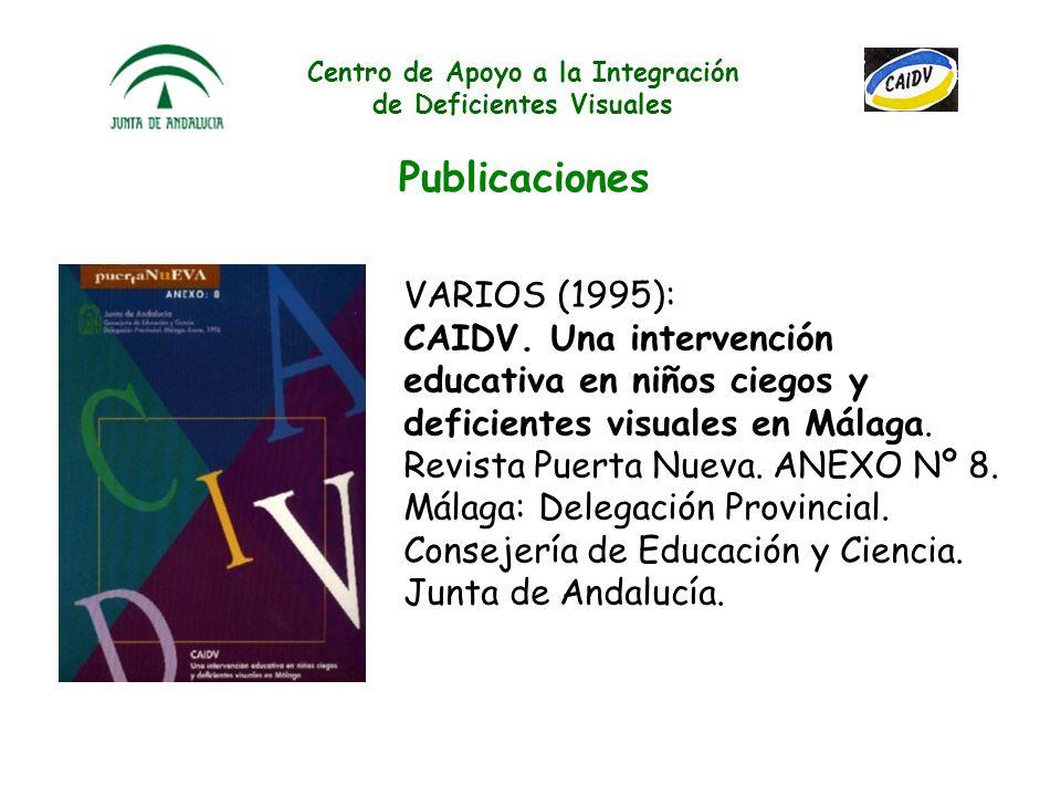 Centro de Apoyo a la Integración de Deficientes Visuales Publicaciones RUIZ, F., y otros (1994): El niño ciego en la escuela. Iniciación al sistema br