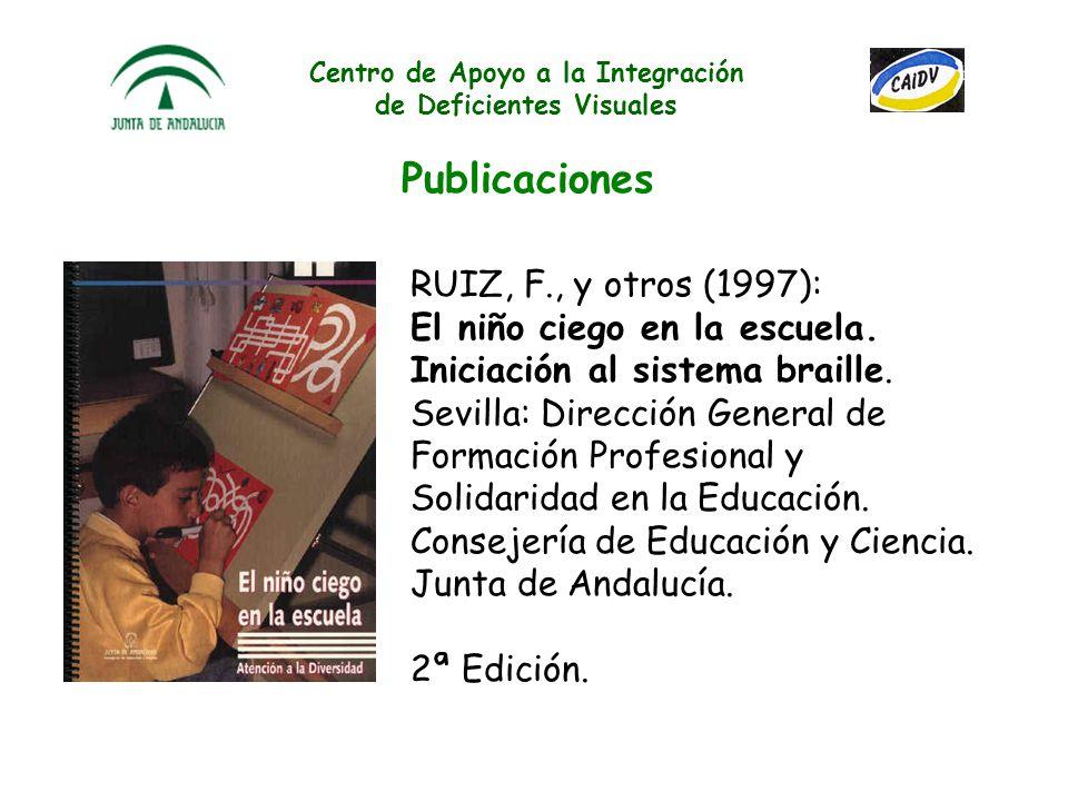 Centro de Apoyo a la Integración de Deficientes Visuales Publicaciones VARIOS (1995): CAIDV. Una intervención educativa en niños ciegos y deficientes