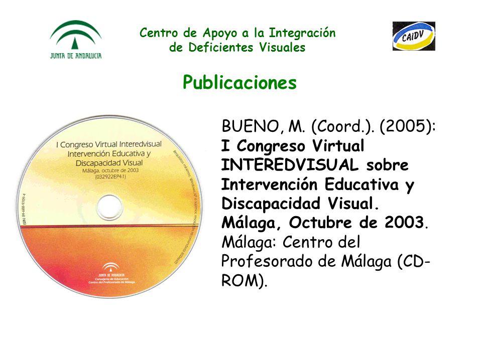 Centro de Apoyo a la Integración de Deficientes Visuales Publicaciones BUENO, M. (2004): Manual Digital de Signografía Braille. Málaga: Web INTEREDVIS