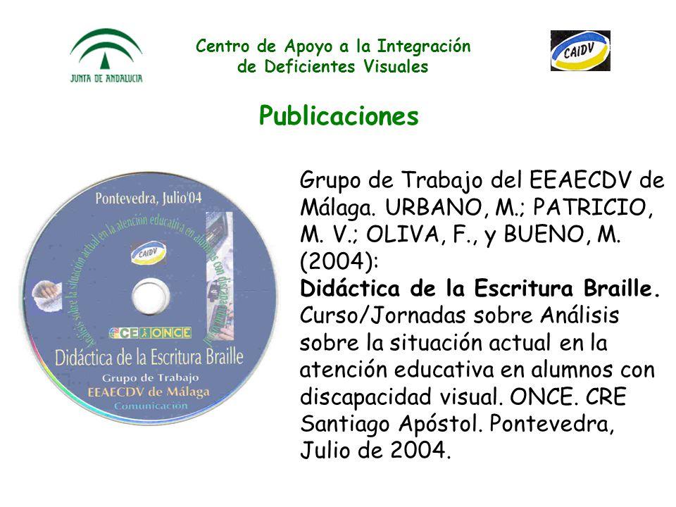 Centro de Apoyo a la Integración de Deficientes Visuales Publicaciones Centro de Apoyo a la Integración de Deficientes Visuales. CAIDV. Póster 25 aniv