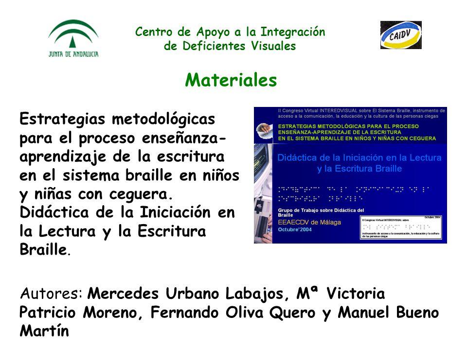 Centro de Apoyo a la Integración de Deficientes Visuales Publicaciones Grupo de Trabajo del EEAECDV de Málaga. URBANO, M.; PATRICIO, M. V.; OLIVA, F.,