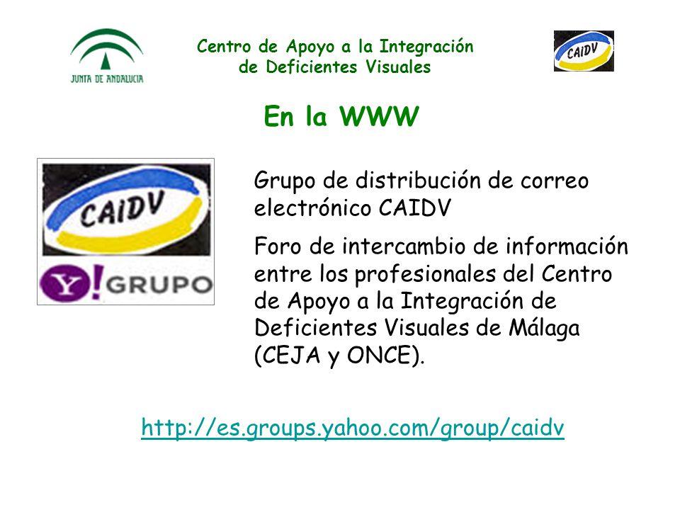 Centro de Apoyo a la Integración de Deficientes Visuales En la WWW http://www.juntadeandalucia.es/averroes/caidv