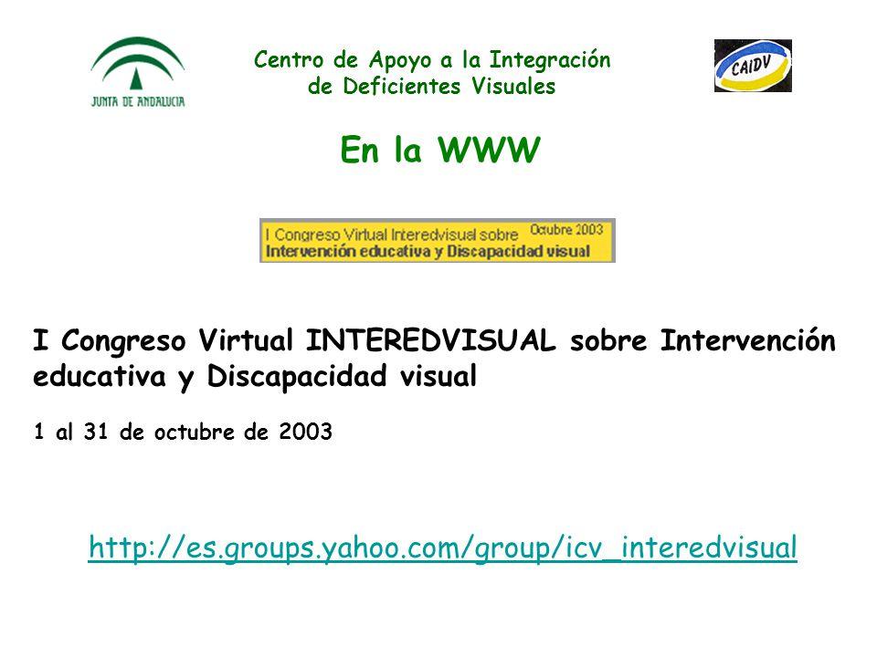 Centro de Apoyo a la Integración de Deficientes Visuales En la WWW Grupo de distribución de correo electrónico CAIDV Foro de intercambio de informació