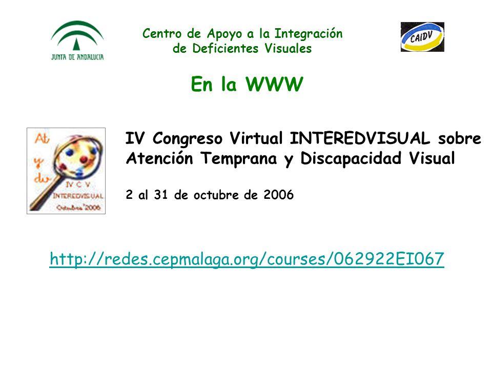 Centro de Apoyo a la Integración de Deficientes Visuales En la WWW III Congreso Virtual INTEREDVISUAL sobre Autonomía de las personas con discapacidad