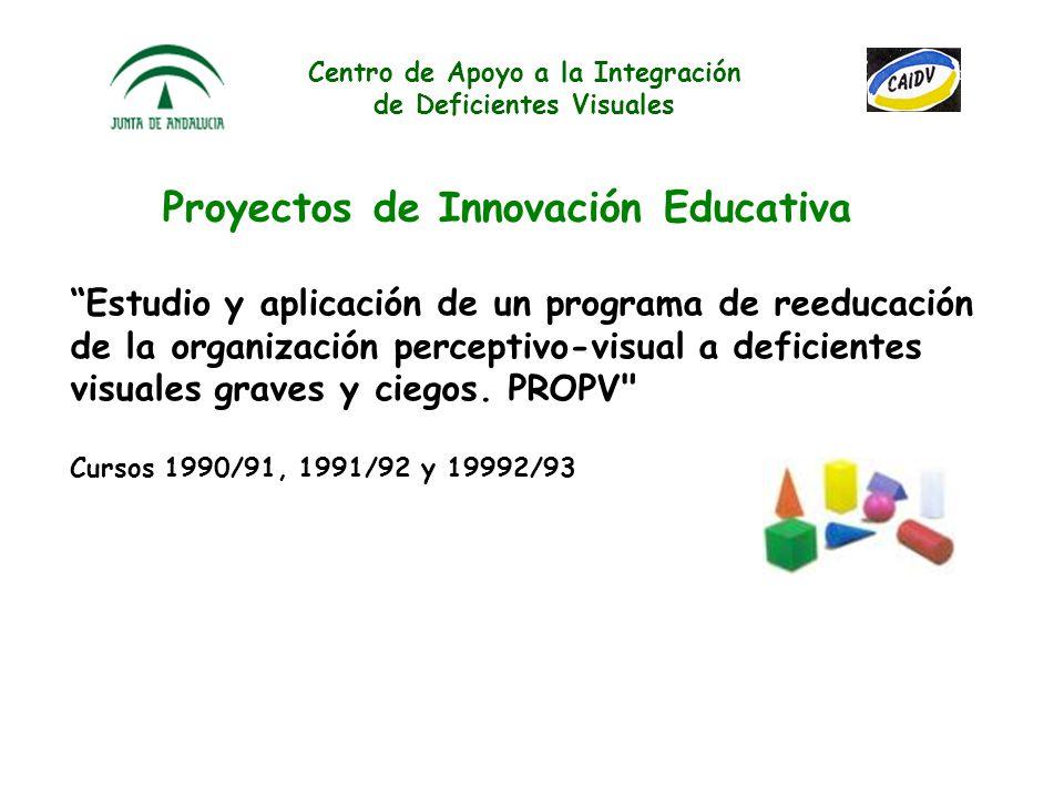 Centro de Apoyo a la Integración de Deficientes Visuales Proyectos de Innovación Educativa