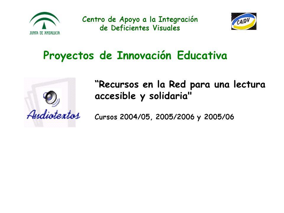 Centro de Apoyo a la Integración de Deficientes Visuales Proyectos de Innovación Educativa Estudio y aplicación de un programa de reeducación de la or