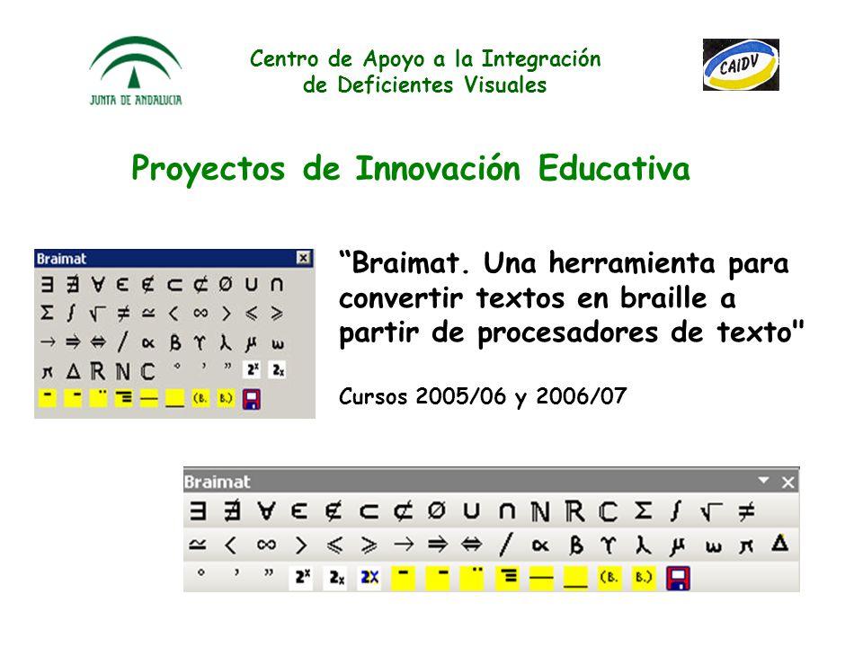 Centro de Apoyo a la Integración de Deficientes Visuales Proyectos de Innovación Educativa Recursos en la Red para una lectura accesible y solidaria