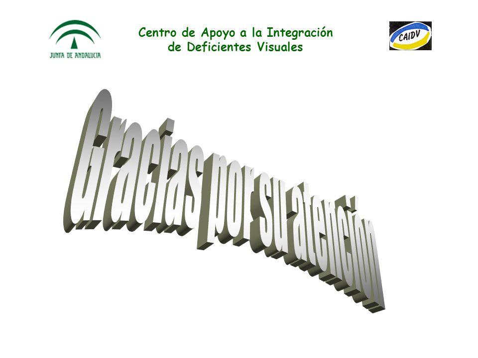 Centro de Apoyo a la Integración de Deficientes Visuales La ONCE mantiene con la Consejería de Educación de la Junta de Andalucía un acuerdo para la e