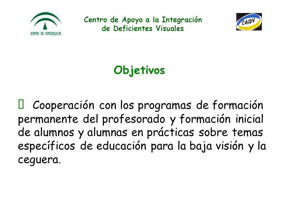 Centro de Apoyo a la Integración de Deficientes Visuales La ONCE mantiene con la Consejería de Educación de la Junta de Andalucía un acuerdo para la educación de los alumnos y alumnas con déficit visual grave de la Comunidad Autónoma Andaluza desde el 24 de abril de 1987.