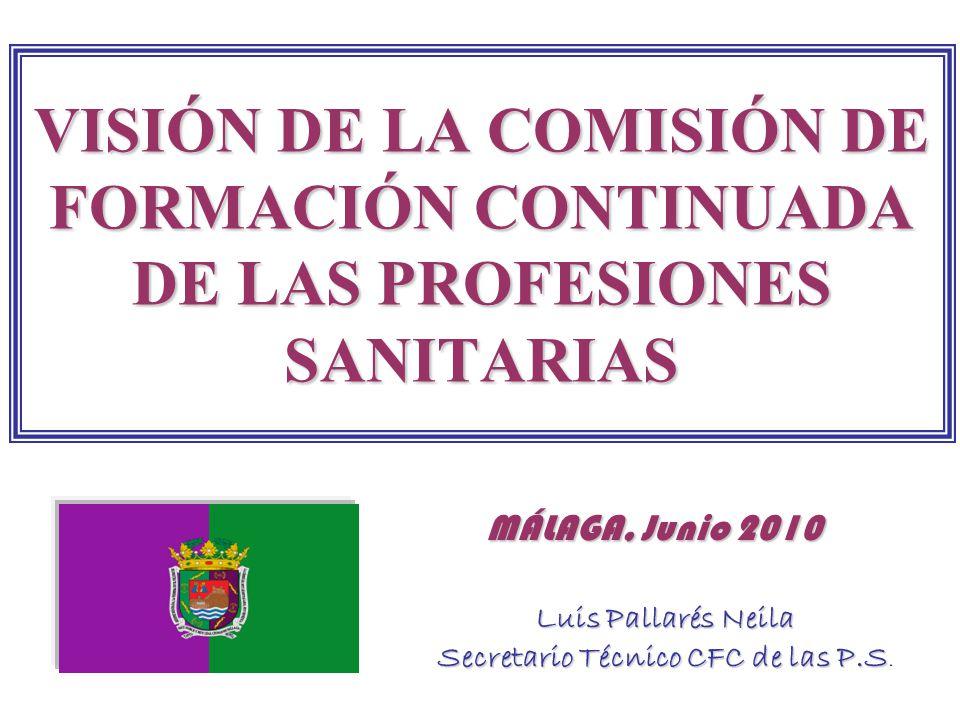 COMISIÓN DE FORMACIÓN CONTINUADA DE LAS PROFESIONES SANITARIAS SU ANTECEDENTE: Convenio de Conferencia Sectorial 1997.