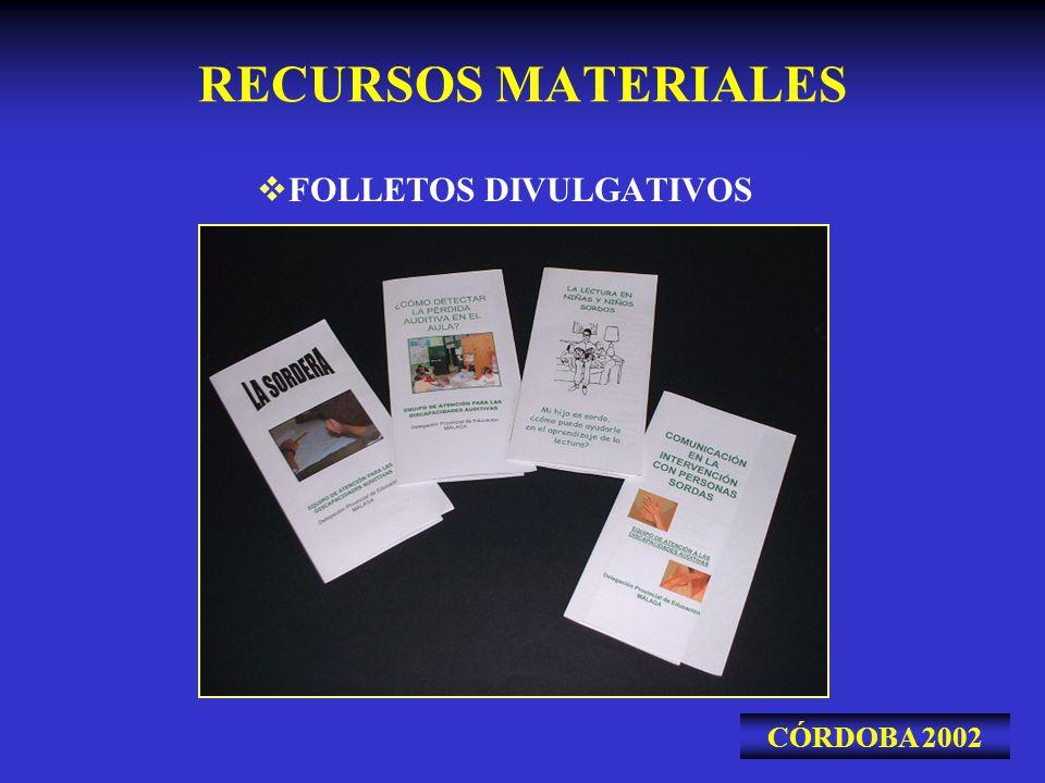 RECURSOS MATERIALES FOLLETOS DIVULGATIVOS CÓRDOBA 2002