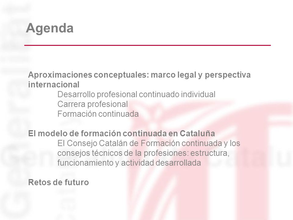 Agenda Aproximaciones conceptuales: marco legal y perspectiva internacional Desarrollo profesional continuado individual Carrera profesional Formación