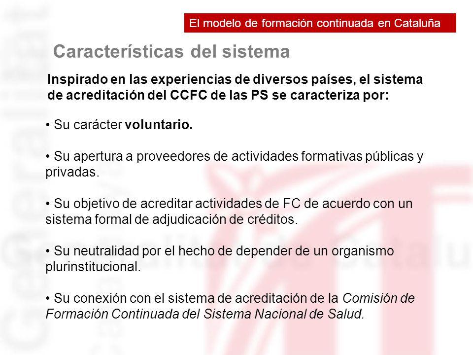 Características del sistema Inspirado en las experiencias de diversos países, el sistema de acreditación del CCFC de las PS se caracteriza por: Su car
