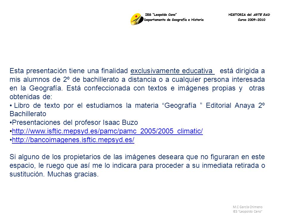 M.C García Chimeno IES Leopoldo Cano Esta presentación tiene una finalidad exclusivamente educativa está dirigida a mis alumnos de 2º de bachillerato