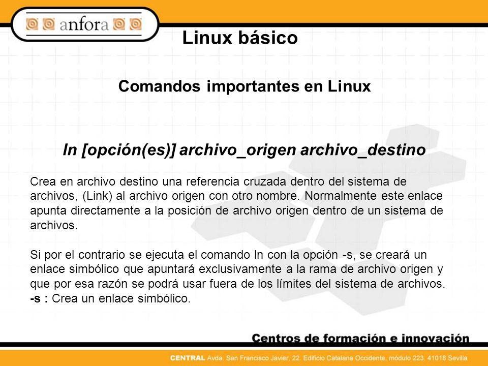 Linux básico Comandos importantes en Linux diff [opcion(es)] archivo1 archivo2 diff fue creado para comparar el contenido de dos archivos cualesquiera y mostrar en una lista las líneas en las que se hayan detectado diferencias.