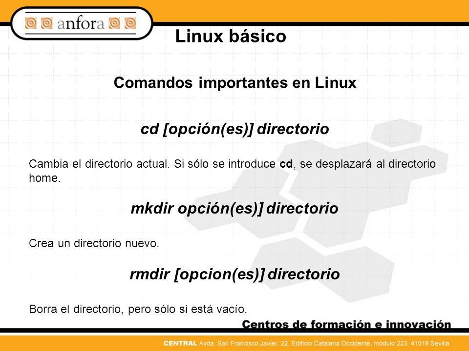 Linux básico Comandos importantes en Linux chown [opcion(es)] nombreusuario.grupo archivo(s) Cambia el dueño de un archivo, otorgándole la propiedad a nombreusuario.