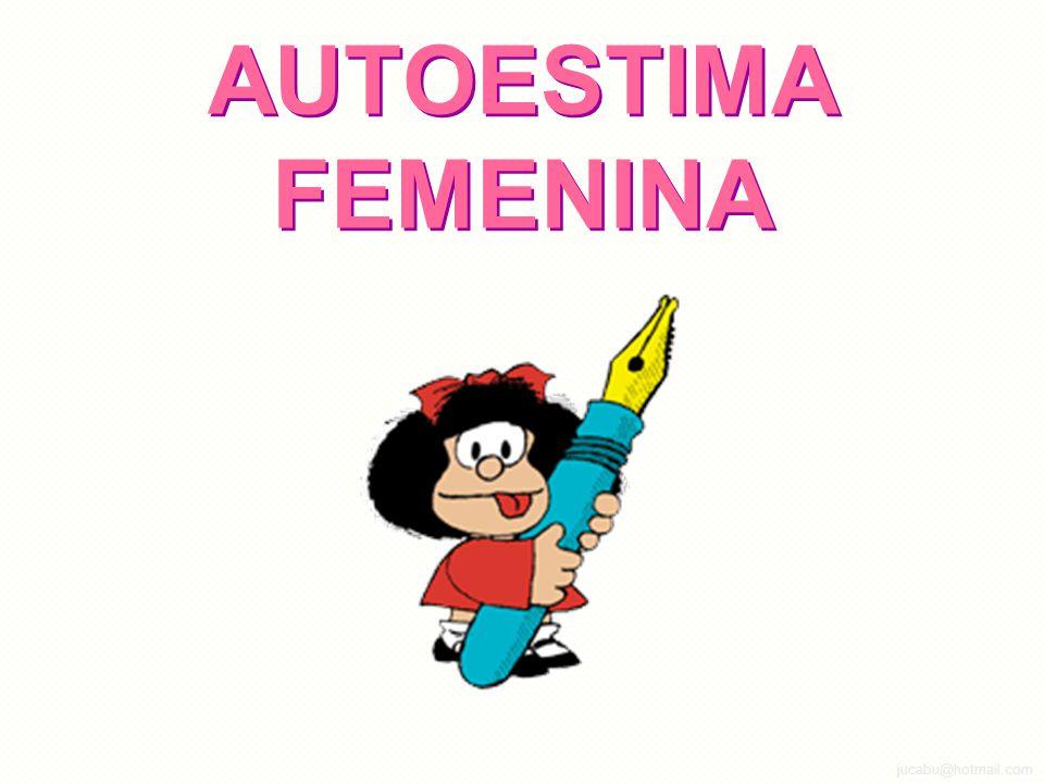 jucabu@hotmail.com AUTOESTIMA FEMENINA
