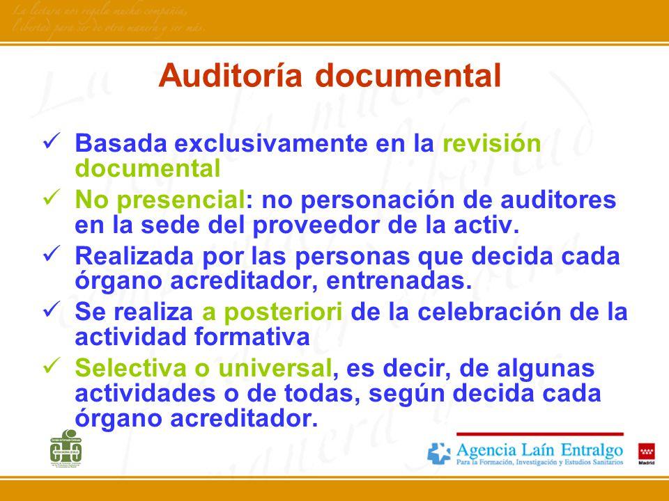 Auditoría documental Basada exclusivamente en la revisión documental No presencial: no personación de auditores en la sede del proveedor de la activ.