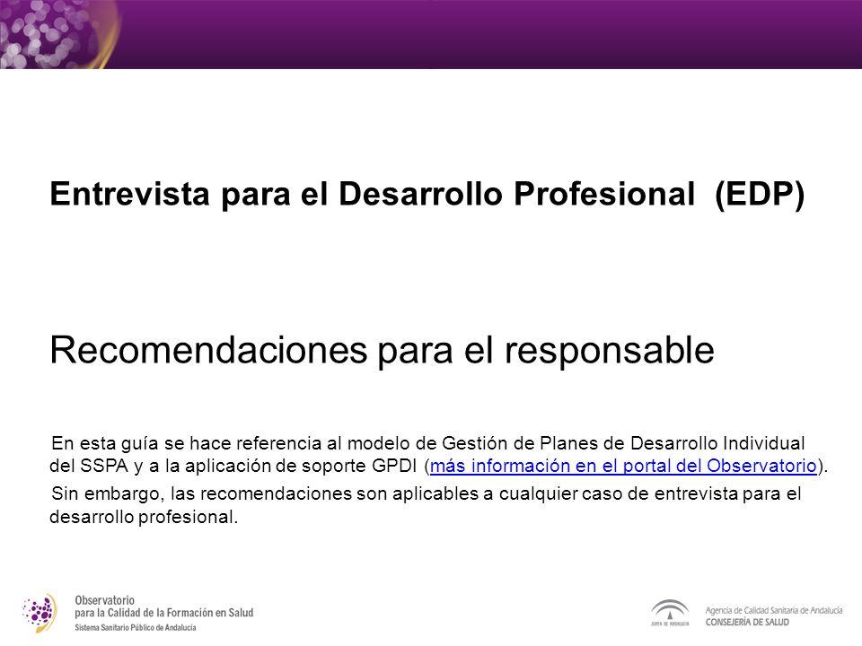 Entrevista para el Desarrollo Profesional (EDP) Recomendaciones para el responsable En esta guía se hace referencia al modelo de Gestión de Planes de
