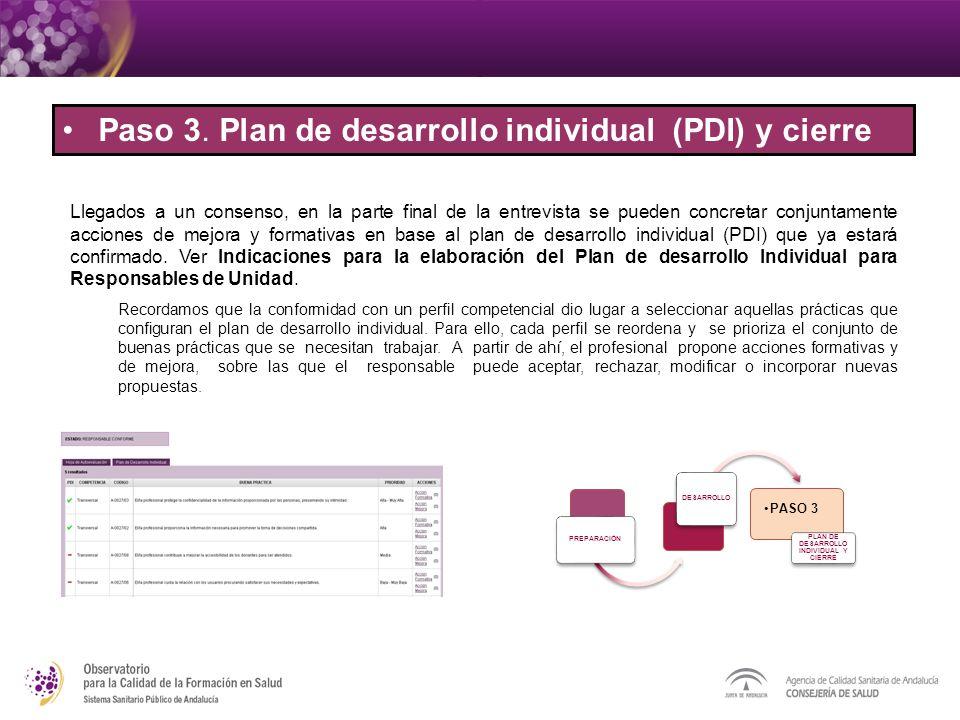 Llegados a un consenso, en la parte final de la entrevista se pueden concretar conjuntamente acciones de mejora y formativas en base al plan de desarrollo individual (PDI) que ya estará confirmado.