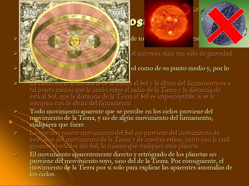3.1.- Principales postulados No existe ningún centro de gravedad de todos los círculos o esferas celestes. No existe ningún centro de gravedad de todo