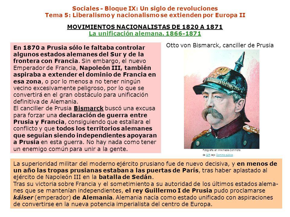 Sociales - Bloque IX: Un siglo de revoluciones Tema 5: Liberalismo y nacionalismo se extienden por Europa II MOVIMIENTOS NACIONALISTAS DE 1820 A 1871 La unificación alemana.