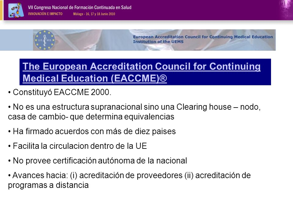 The European Accreditation Council for Continuing Medical Education (EACCME)® Constituyó EACCME 2000.