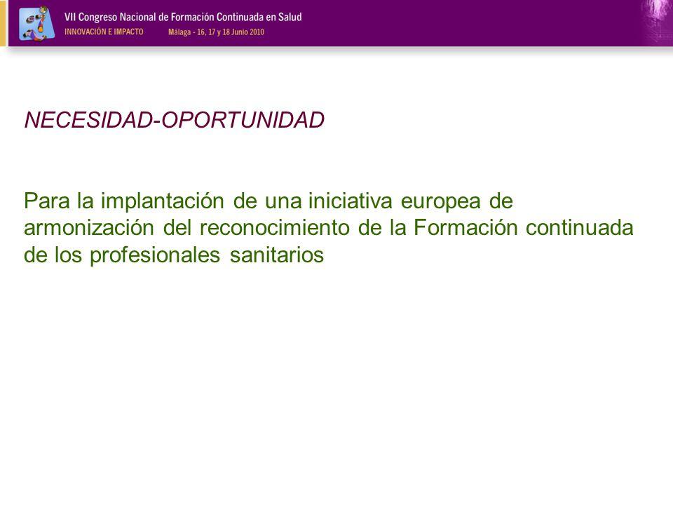 NECESIDAD-OPORTUNIDAD Para la implantación de una iniciativa europea de armonización del reconocimiento de la Formación continuada de los profesionale