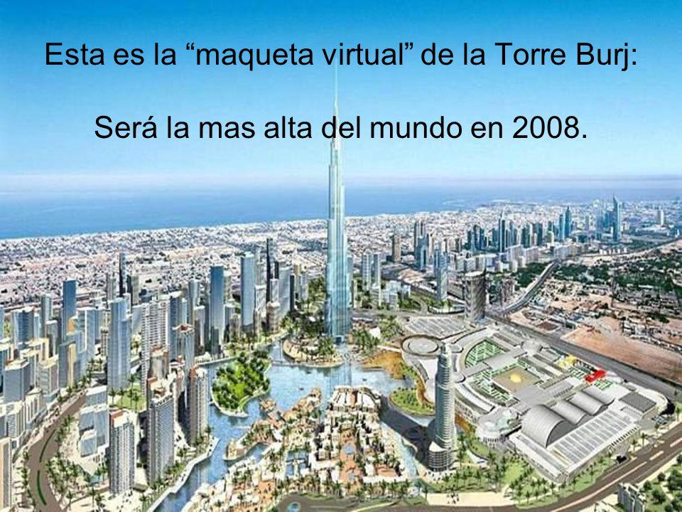 Esta es la maqueta virtual de la Torre Burj: Será la mas alta del mundo en 2008.