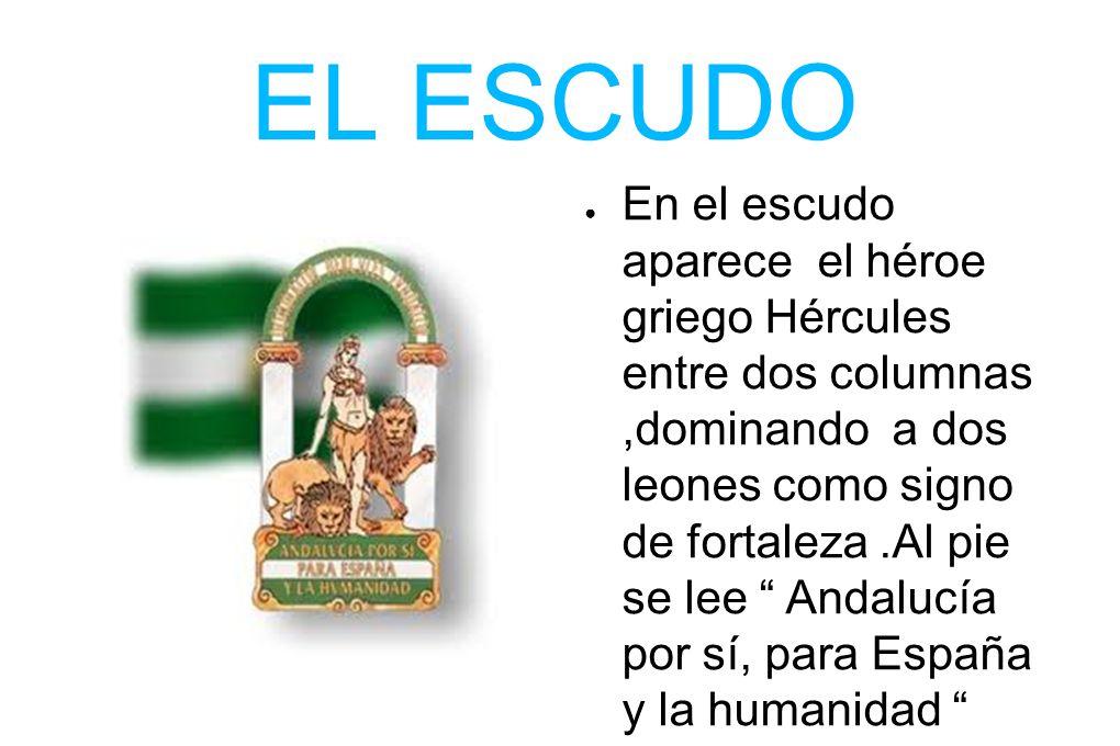 En el escudo aparece el héroe griego Hércules entre dos columnas,dominando a dos leones como signo de fortaleza.Al pie se lee Andalucía por sí, para E