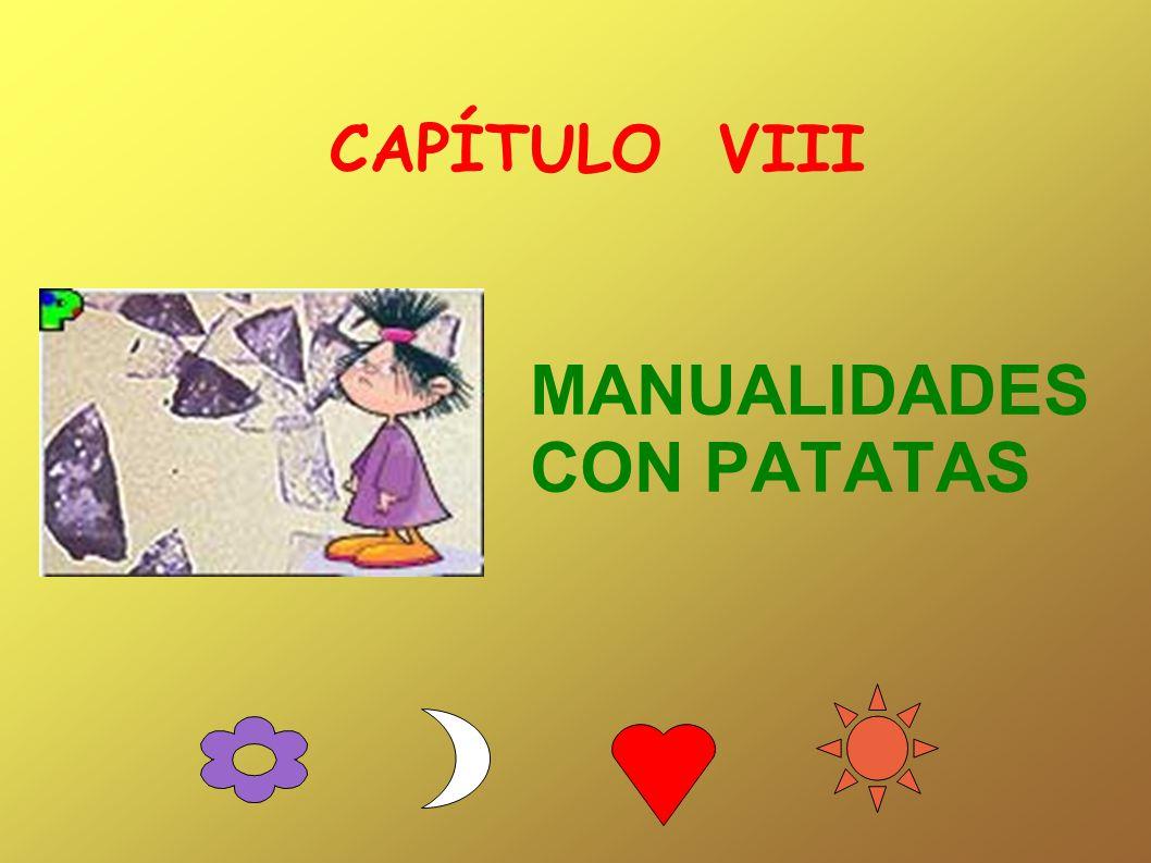 CAPÍTULO VIII MANUALIDADES CON PATATAS