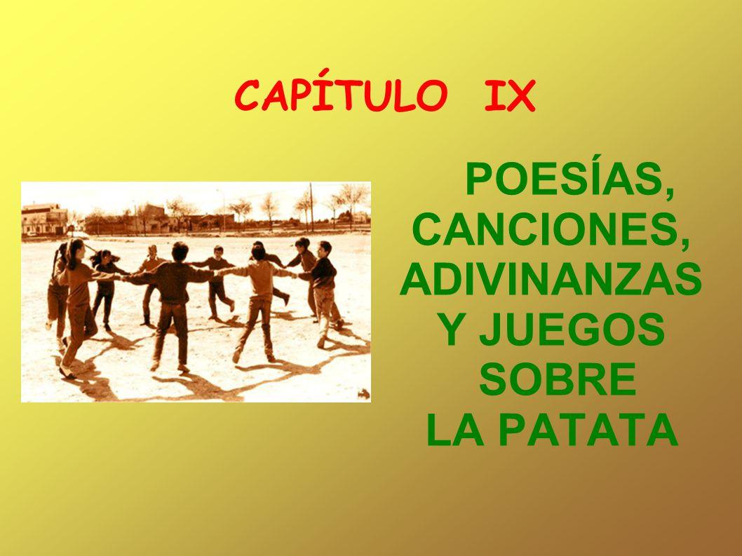 CAPÍTULO IX POESÍAS, CANCIONES, ADIVINANZAS Y JUEGOS SOBRE LA PATATA