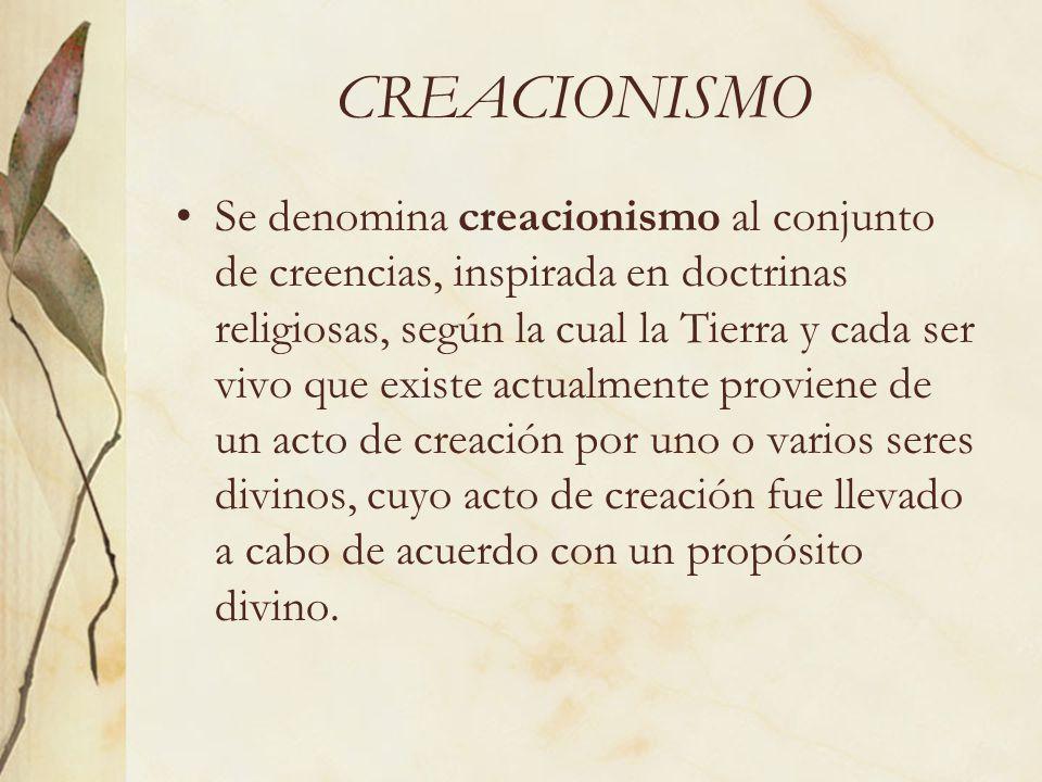 Se denomina creacionismo al conjunto de creencias, inspirada en doctrinas religiosas, según la cual la Tierra y cada ser vivo que existe actualmente p