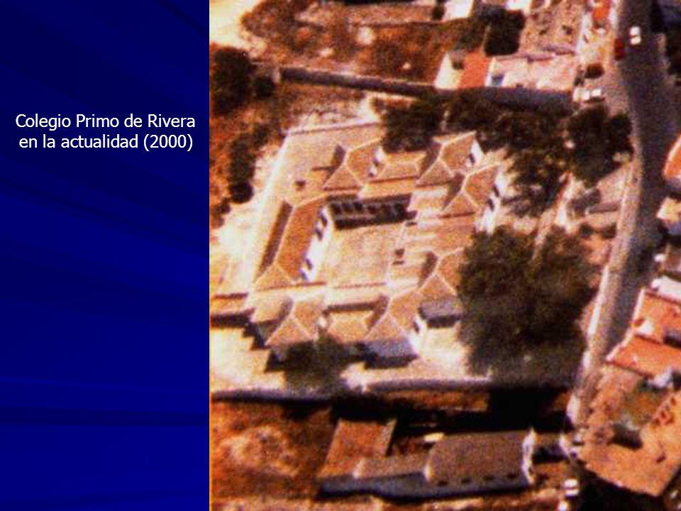 Colegio Primo de Rivera en la actualidad (2000)
