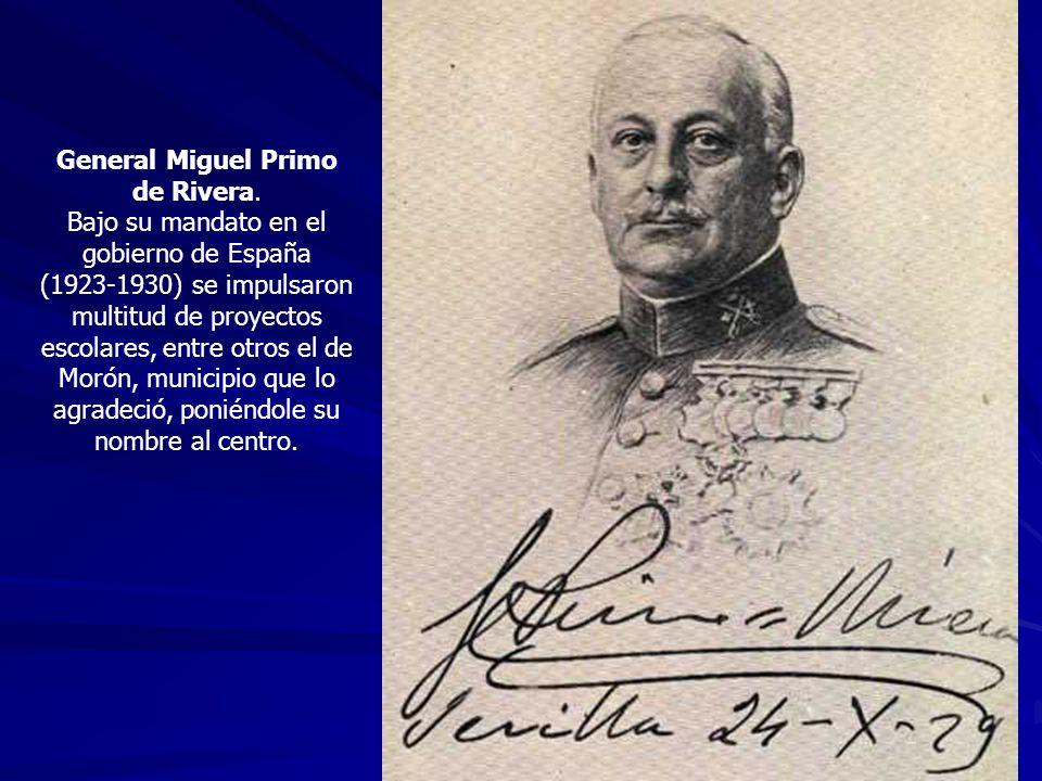 General Miguel Primo de Rivera. Bajo su mandato en el gobierno de España (1923-1930) se impulsaron multitud de proyectos escolares, entre otros el de