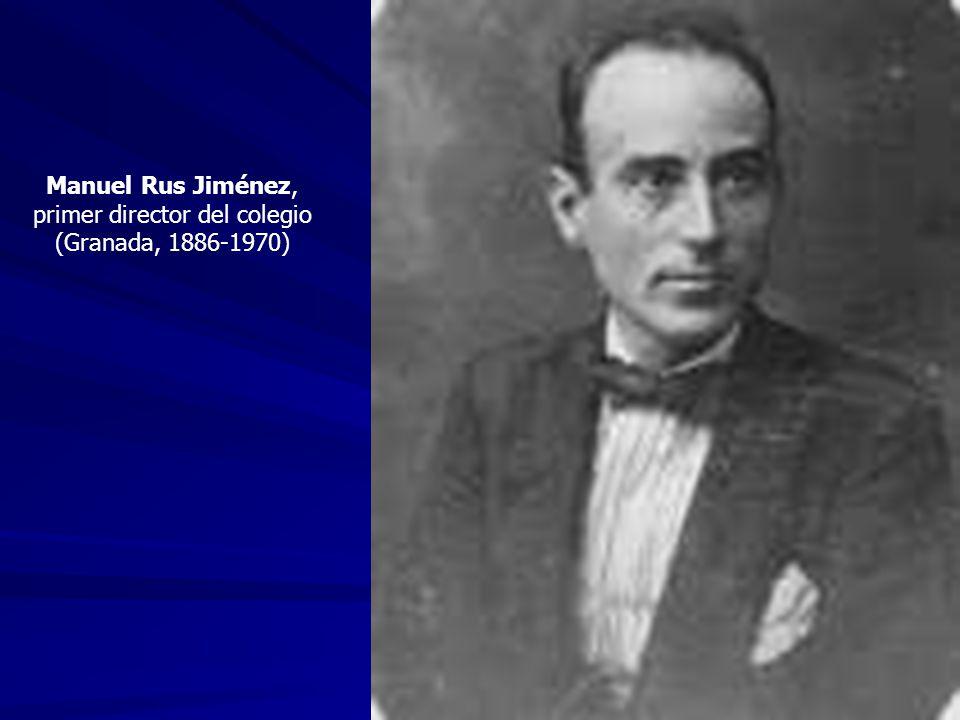 Manuel Rus Jiménez, primer director del colegio (Granada, 1886-1970)