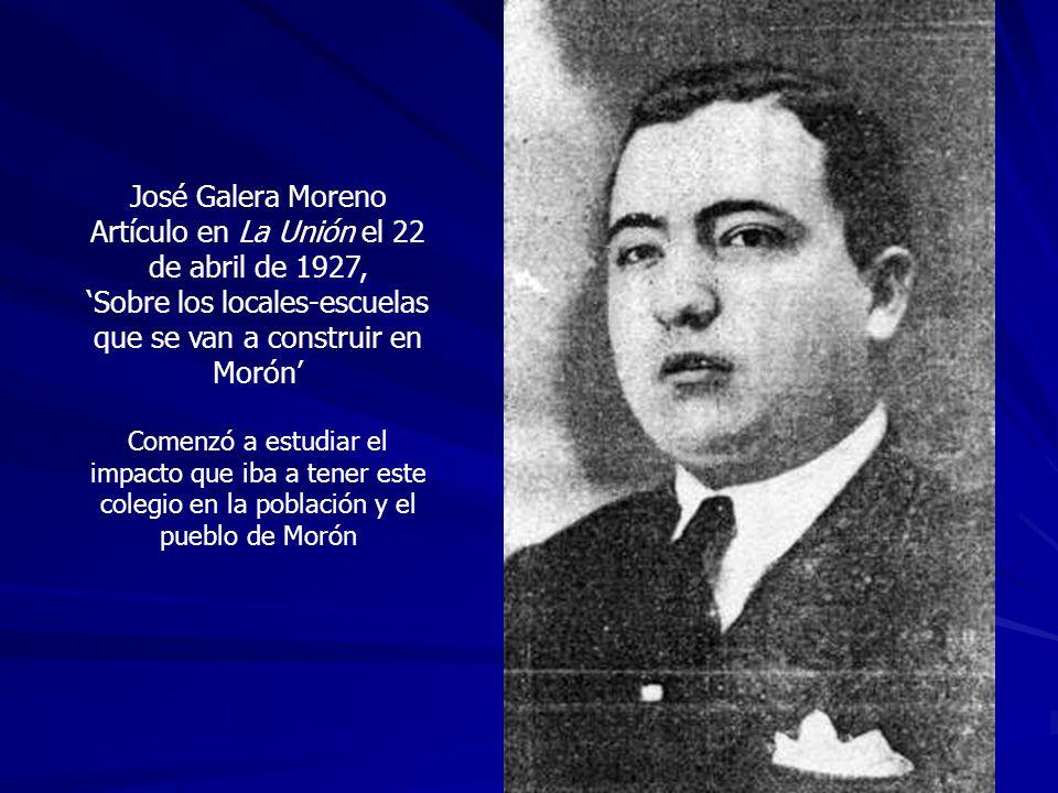José Galera Moreno Artículo en La Unión el 22 de abril de 1927, Sobre los locales-escuelas que se van a construir en Morón Comenzó a estudiar el impac