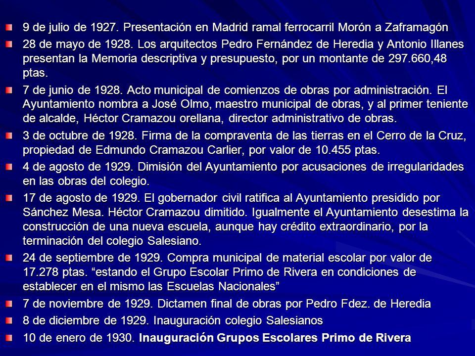 9 de julio de 1927. Presentación en Madrid ramal ferrocarril Morón a Zaframagón 28 de mayo de 1928. Los arquitectos Pedro Fernández de Heredia y Anton