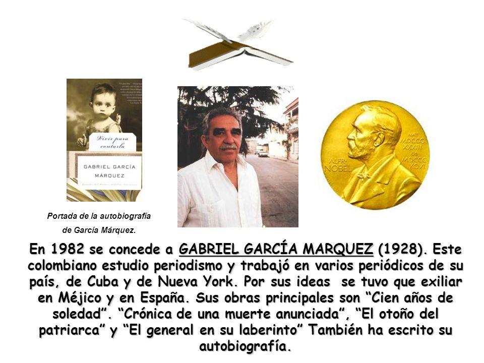 En 1982 se concede a GABRIEL GARCÍA MARQUEZ (1928). Este colombiano estudio periodismo y trabajó en varios periódicos de su país, de Cuba y de Nueva Y