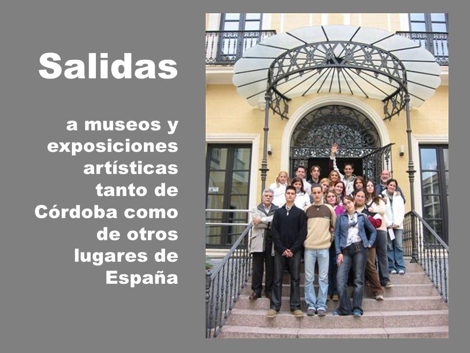 Salidas a museos y exposiciones artísticas tanto de Córdoba como de otros lugares de España